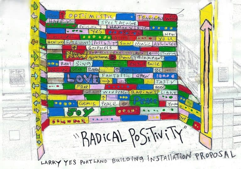 Artist Larry Yes brings his positive exuberance to the Portland Building       Installation space April 25th – May 20th.